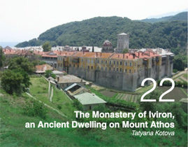 The Monastery of Iviron, an Ancient Dwelling on Mount Athos Tatyana Kotova